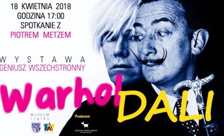 """Spotkanie z Piotrem Metzem na wystawie """"Dali, Warhol – geniusz wszechstronny"""""""